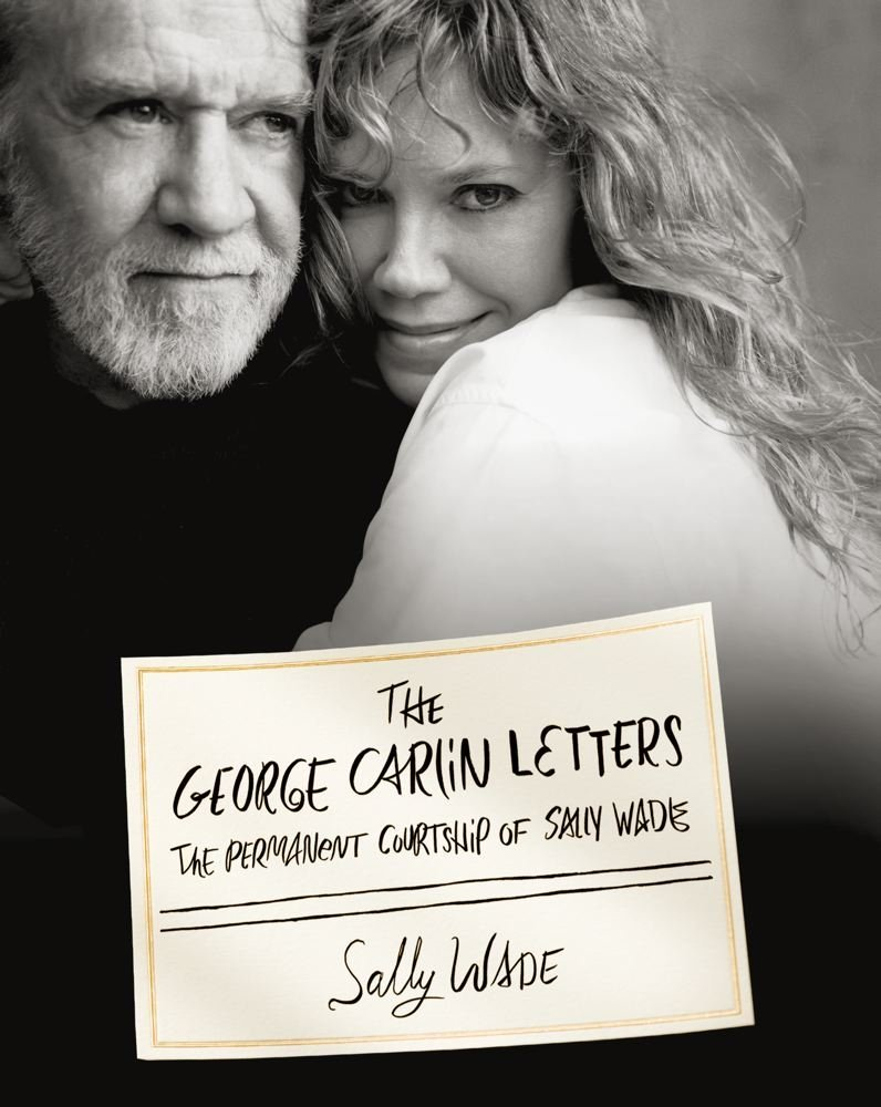 The Permanent Courtship of Sally Wade: The George Carlin Letters